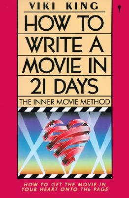How to Write a Movie in 21 Days By King, Viki