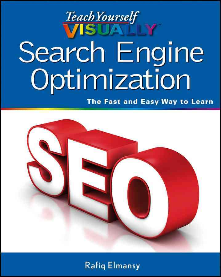 Teach Yourself Visually Search Engine Optimization (Seo) By Elmansy, Rafiq